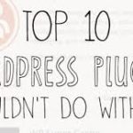 Top 10 WP Plugins for Starting a WordPress New Blog